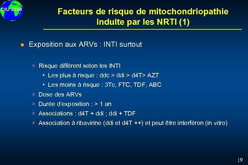 DIU 2008 l Facteurs de risque de mitochondriopathie induite par les NRTI (1) Exposition