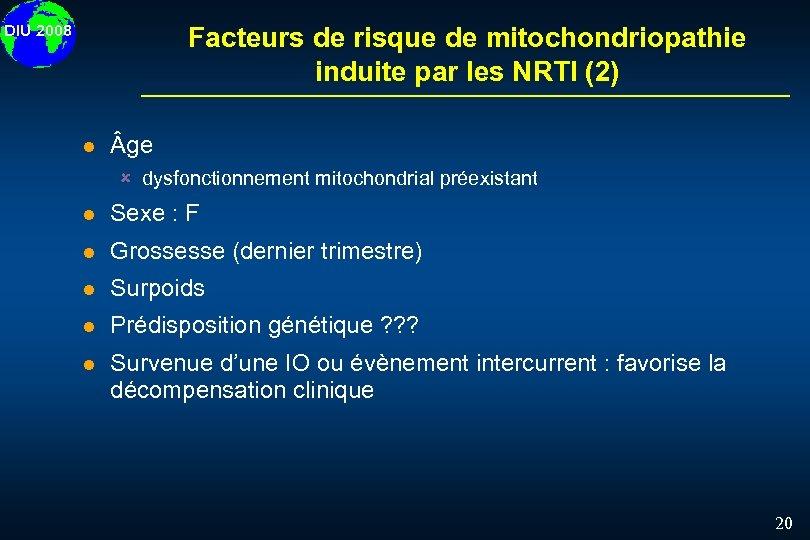 DIU 2008 Facteurs de risque de mitochondriopathie induite par les NRTI (2) l ge
