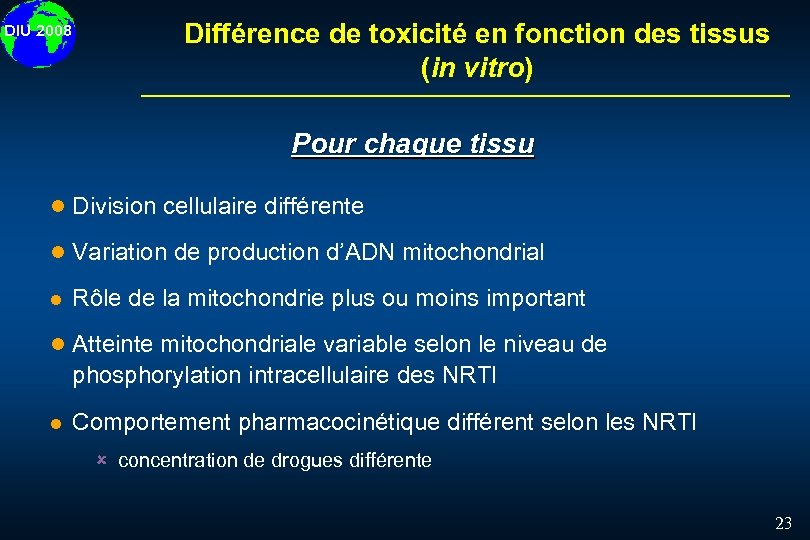 DIU 2008 Différence de toxicité en fonction des tissus (in vitro) Pour chaque tissu