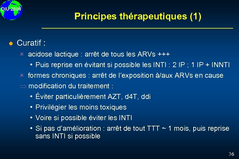 DIU 2008 l Principes thérapeutiques (1) Curatif : û acidose lactique : arrêt de