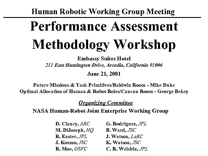 Human Robotic Working Group Meeting Performance Assessment Methodology Workshop Embassy Suites Hotel 211 East