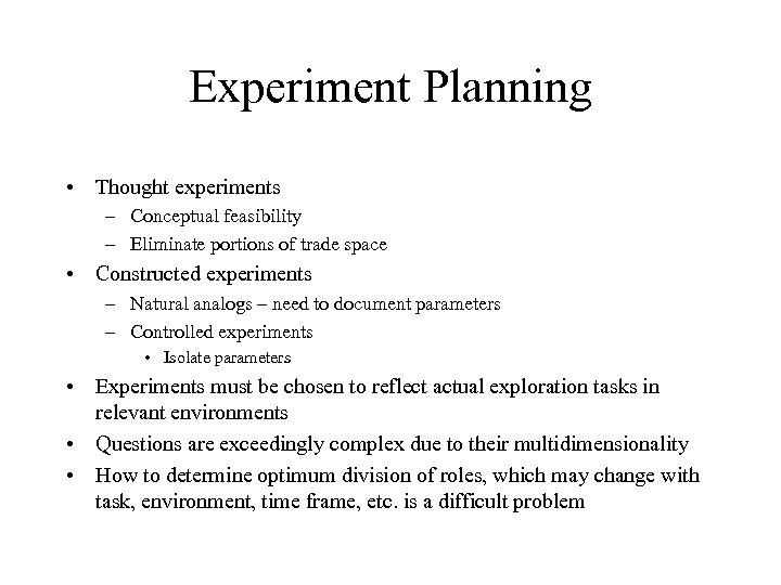 Experiment Planning • Thought experiments – Conceptual feasibility – Eliminate portions of trade space