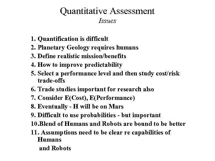 Quantitative Assessment Issues 1. Quantification is difficult 2. Planetary Geology requires humans 3. Define