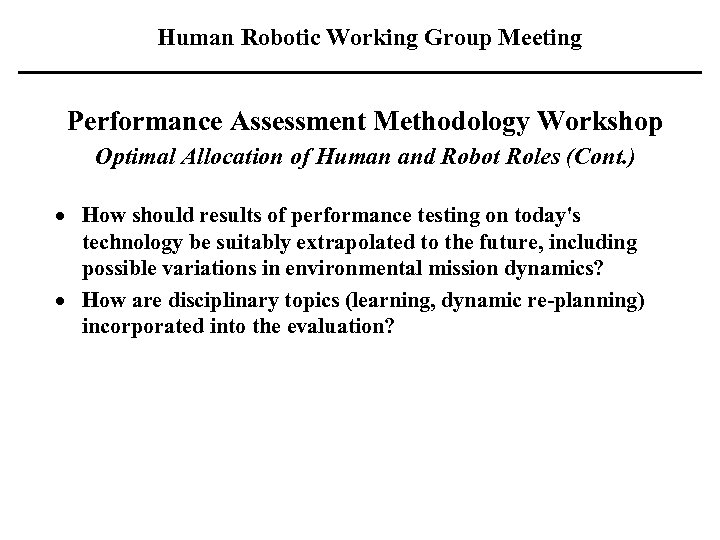 Human Robotic Working Group Meeting Performance Assessment Methodology Workshop Optimal Allocation of Human and