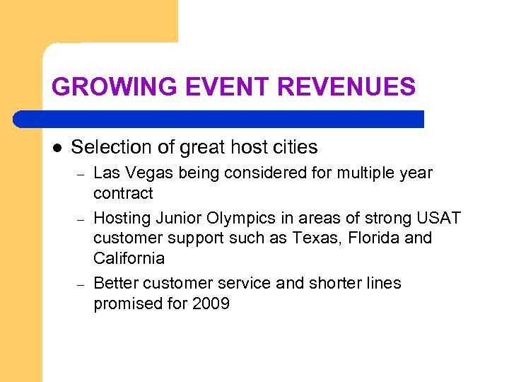 GROWING EVENT REVENUES l Selection of great host cities – – – Las Vegas