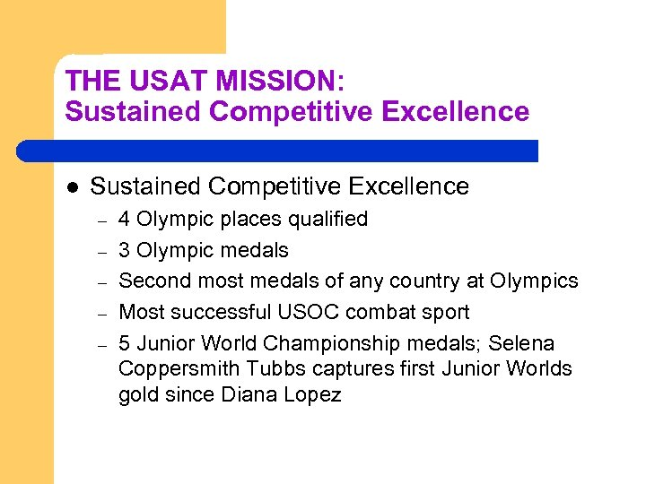 THE USAT MISSION: Sustained Competitive Excellence l Sustained Competitive Excellence – – – 4