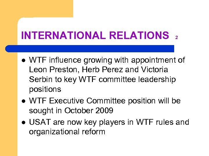 INTERNATIONAL RELATIONS l l l 2 WTF influence growing with appointment of Leon Preston,