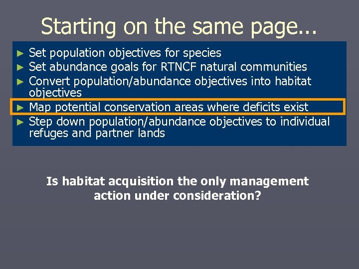 Starting on the same page. . . Set population objectives for species Set abundance