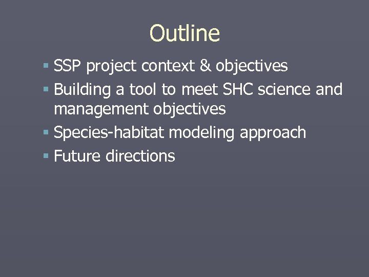 Outline § SSP project context & objectives § Building a tool to meet SHC