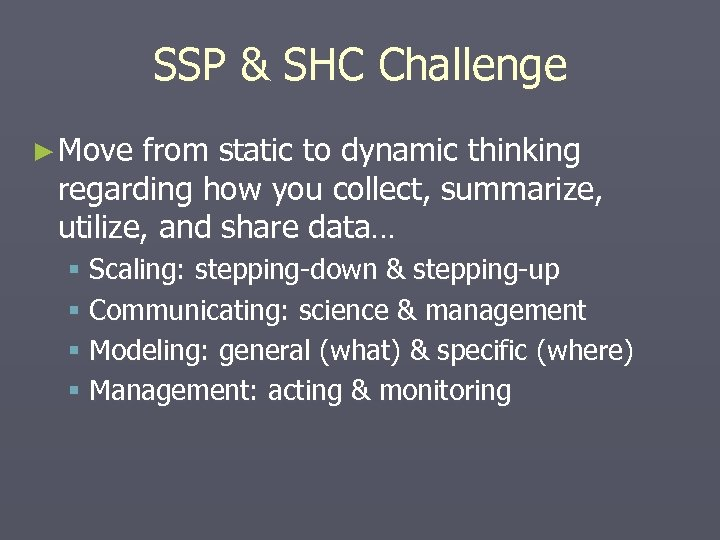 SSP & SHC Challenge ► Move from static to dynamic thinking regarding how you