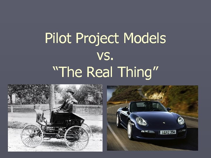 """Pilot Project Models vs. """"The Real Thing"""""""