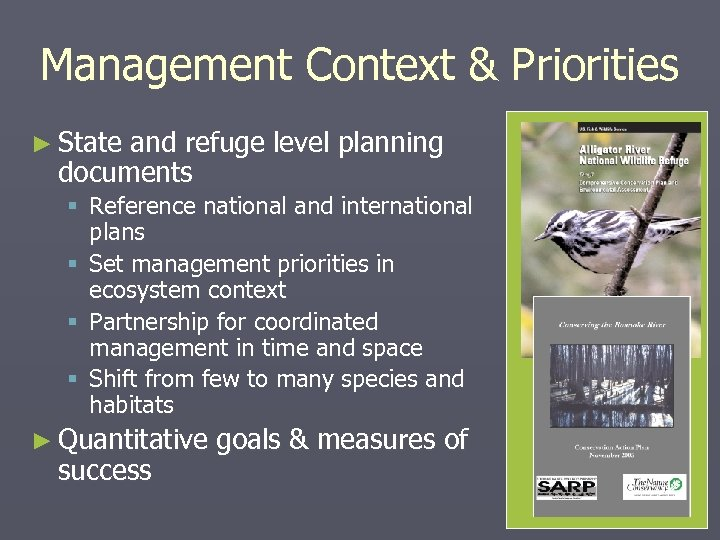 Management Context & Priorities ► State and refuge level planning documents § Reference national