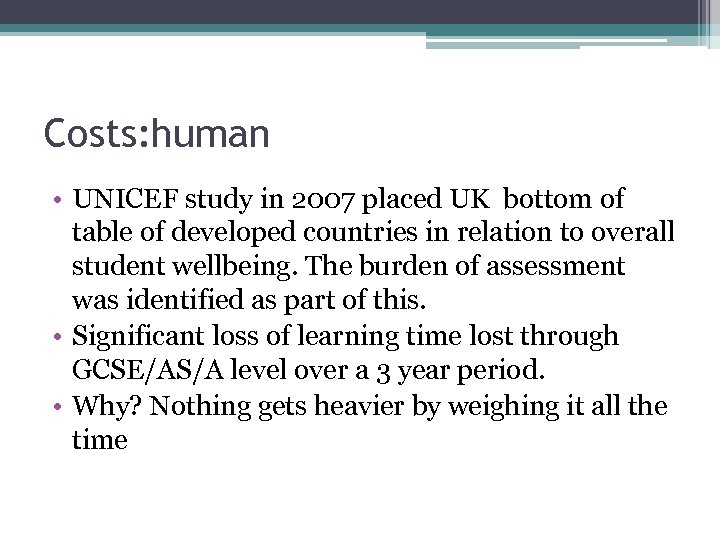 Costs: human • UNICEF study in 2007 placed UK bottom of table of developed