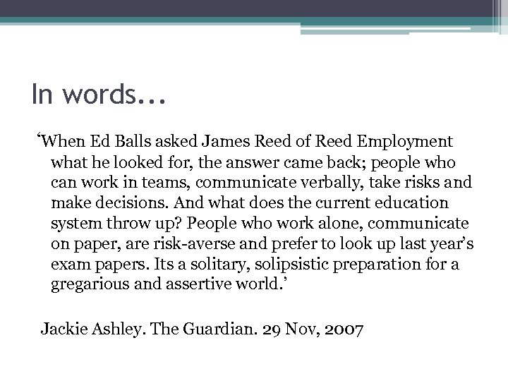 In words. . . 'When Ed Balls asked James Reed of Reed Employment what