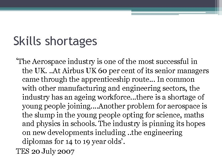 Skills shortages 'The Aerospace industry is one of the most successful in the UK.