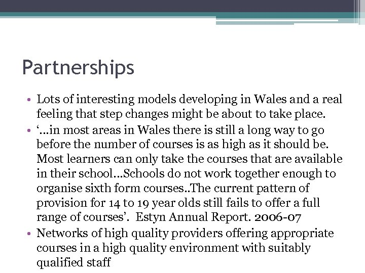 Partnerships • Lots of interesting models developing in Wales and a real feeling that