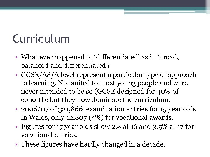 Curriculum • What ever happened to 'differentiated' as in 'broad, balanced and differentiated'? •