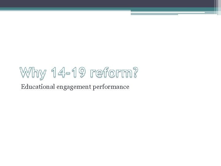 Educational engagement performance