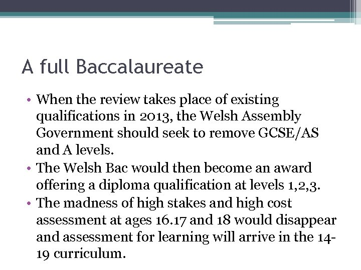 A full Baccalaureate • When the review takes place of existing qualifications in 2013,
