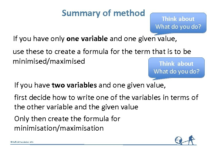 Summary of method Think about What do you do? If you have only one