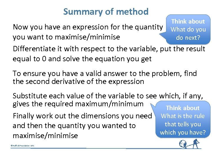 Summary of method Think about What do you do next? Now you have an