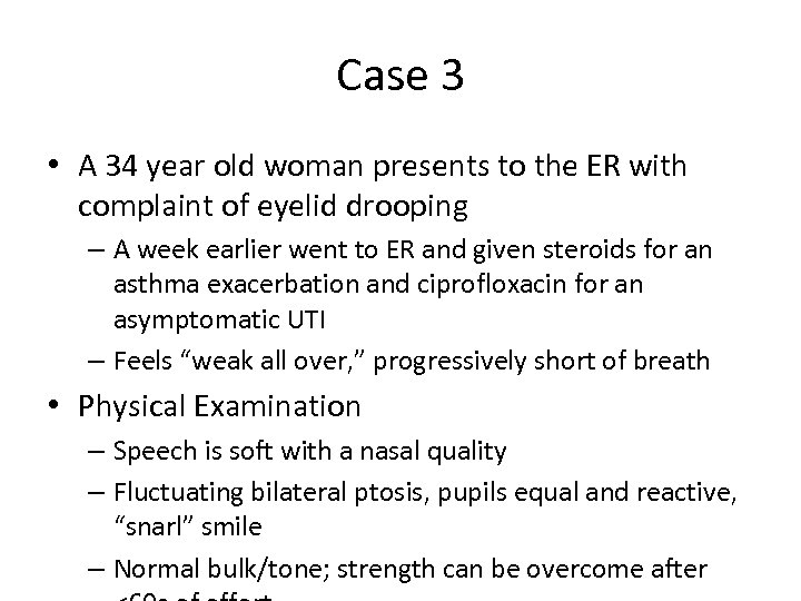 Case 3 • A 34 year old woman presents to the ER with complaint