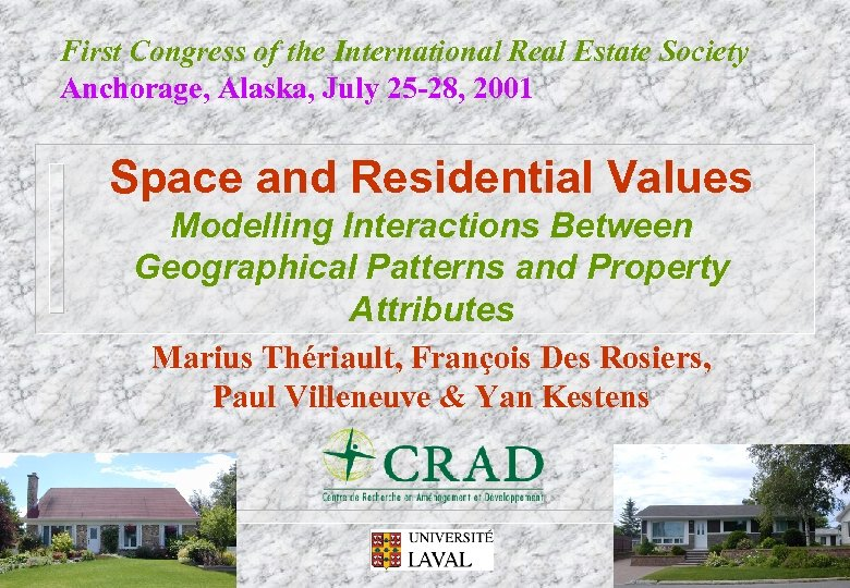 First Congress of the International Real Estate Society Anchorage, Alaska, July 25 -28, 2001