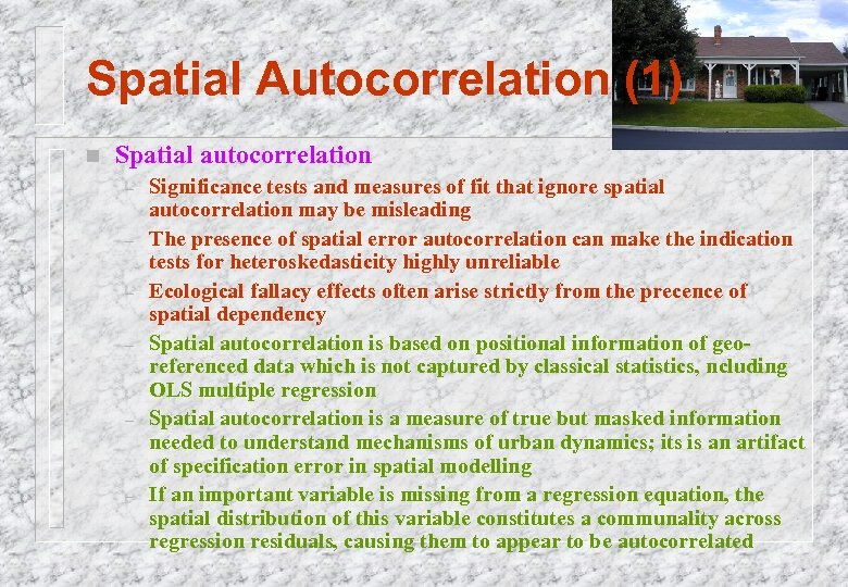 Spatial Autocorrelation (1) n Spatial autocorrelation – – – Significance tests and measures of