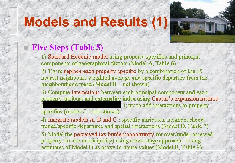 Models and Results (1) n Five Steps (Table 5) – – – 1) Standard