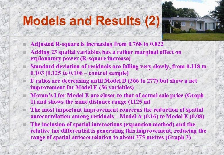 Models and Results (2) n n n n Adjusted R-square is increasing from 0.