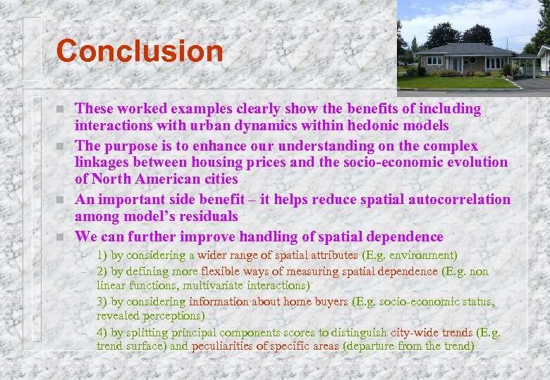 Conclusion n n These worked examples clearly show the benefits of including interactions with
