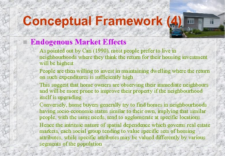 Conceptual Framework (4) n Endogenous Market Effects – – – As pointed out by