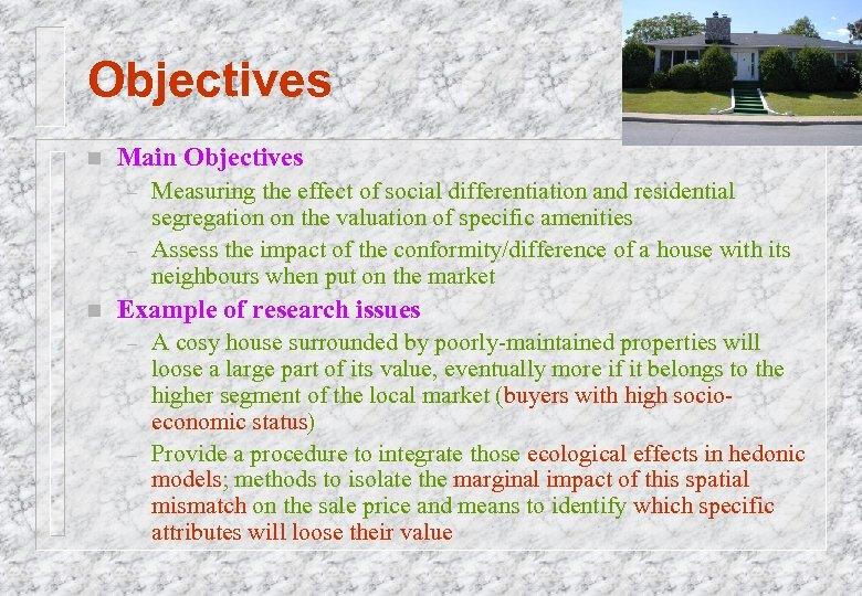 Objectives n Main Objectives – – n Measuring the effect of social differentiation and