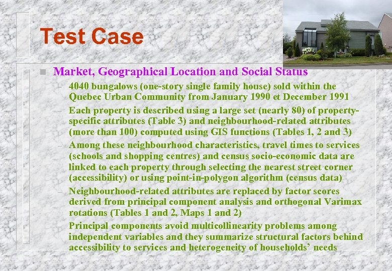 Test Case n Market, Geographical Location and Social Status – – – 4040 bungalows