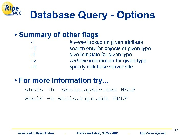 Database Query - Options • Summary of other flags -i -T -t -v -h