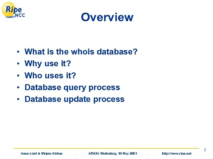 Overview • • • What is the whois database? Why use it? Who uses