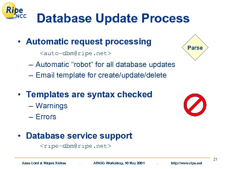 "Database Update Process • Automatic request processing Parse <auto-dbm@ripe. net> – Automatic ""robot"" for"