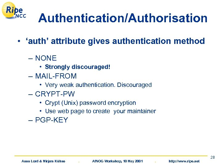 Authentication/Authorisation • 'auth' attribute gives authentication method – NONE • Strongly discouraged! – MAIL-FROM