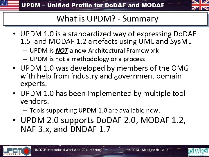 UPDM – Unified Profile for Do. DAF and MODAF What is UPDM? - Summary