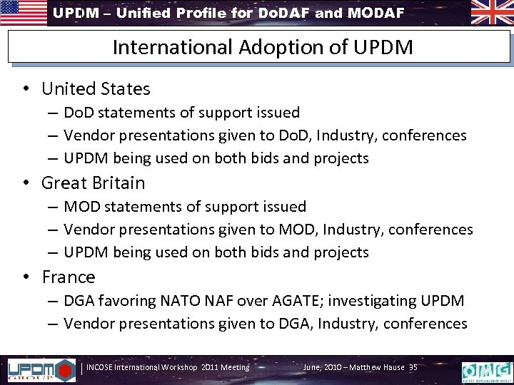 UPDM – Unified Profile for Do. DAF and MODAF International Adoption of UPDM •