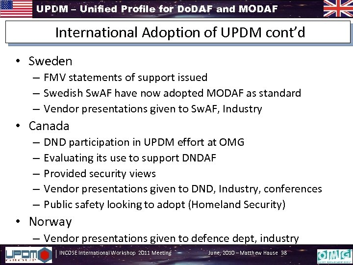 UPDM – Unified Profile for Do. DAF and MODAF International Adoption of UPDM cont'd
