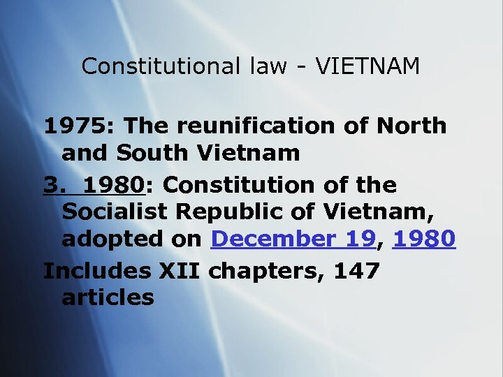 Constitutional law - VIETNAM 1975: The reunification of North and South Vietnam 3. 1980: