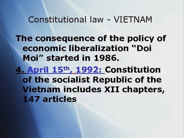 "Constitutional law - VIETNAM The consequence of the policy of economic liberalization ""Doi Moi"""