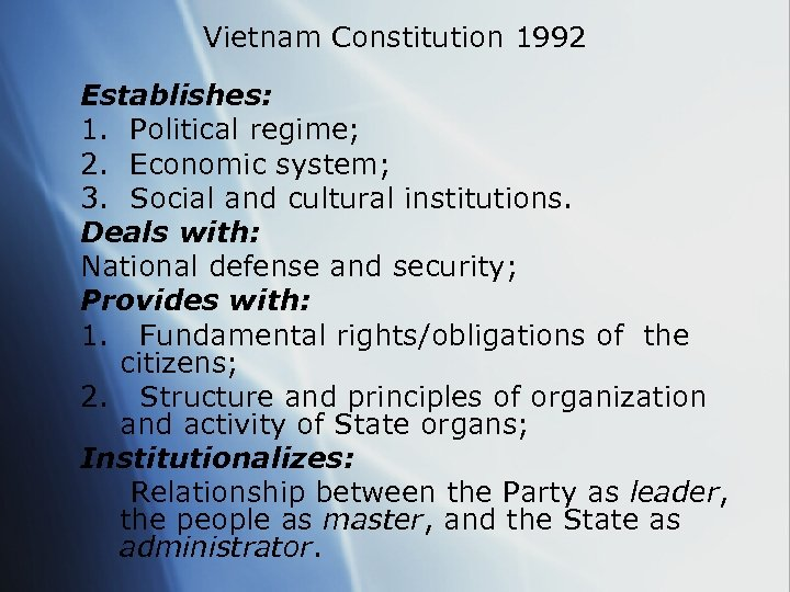 Vietnam Constitution 1992 Establishes: 1. Political regime; 2. Economic system; 3. Social and cultural