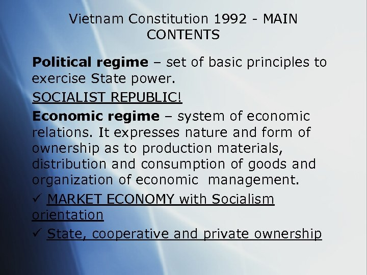 Vietnam Constitution 1992 - MAIN CONTENTS Political regime – set of basic principles to