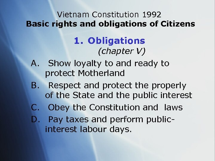 Vietnam Constitution 1992 Basic rights and obligations of Citizens 1. Obligations A. B. C.