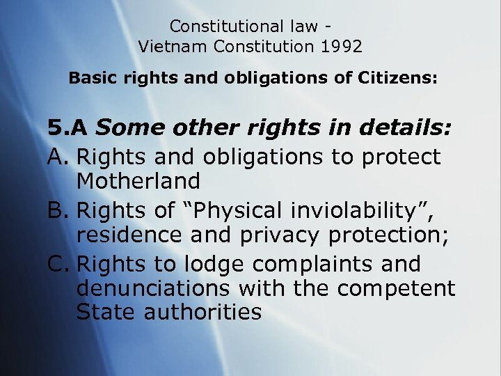 Constitutional law Vietnam Constitution 1992 Basic rights and obligations of Citizens: 5. A Some