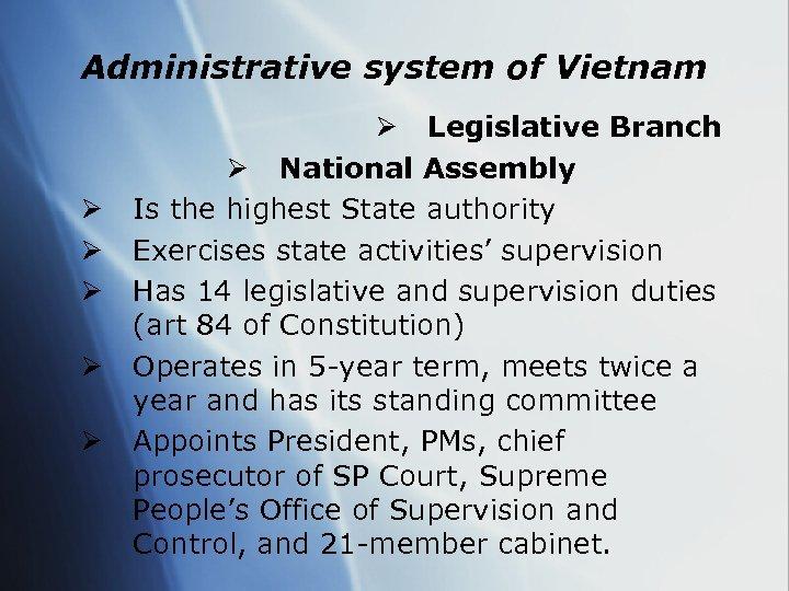 Administrative system of Vietnam Ø Ø Ø Legislative Branch Ø National Assembly Is the