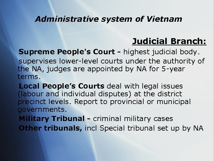 Administrative system of Vietnam Judicial Branch: Supreme People's Court - highest judicial body. supervises
