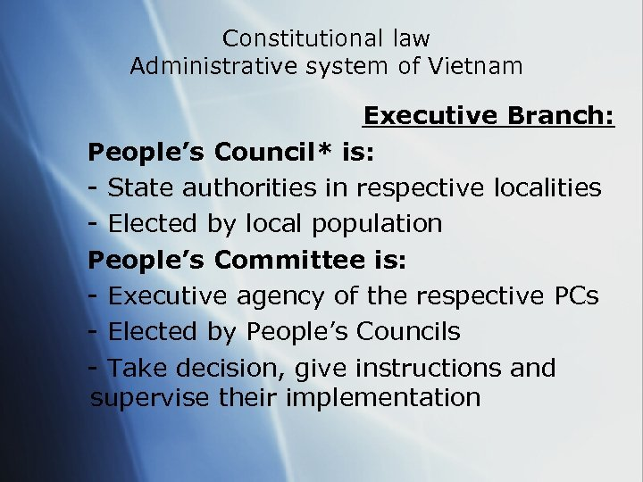 Constitutional law Administrative system of Vietnam Executive Branch: People's Council* is: - State authorities
